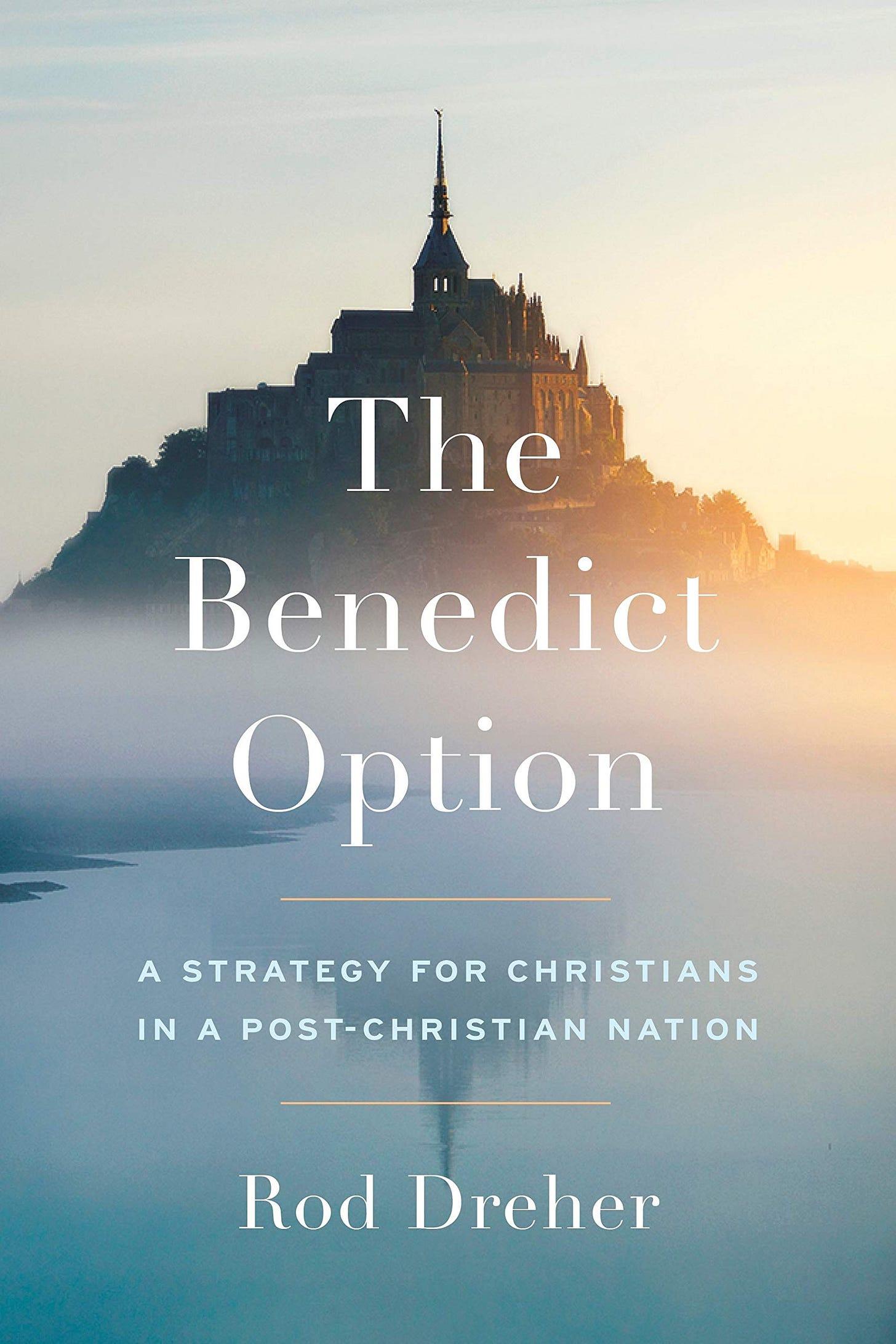 Benedict Option, The: Amazon.co.uk: Dreher, Rod: 9780735213296: Books