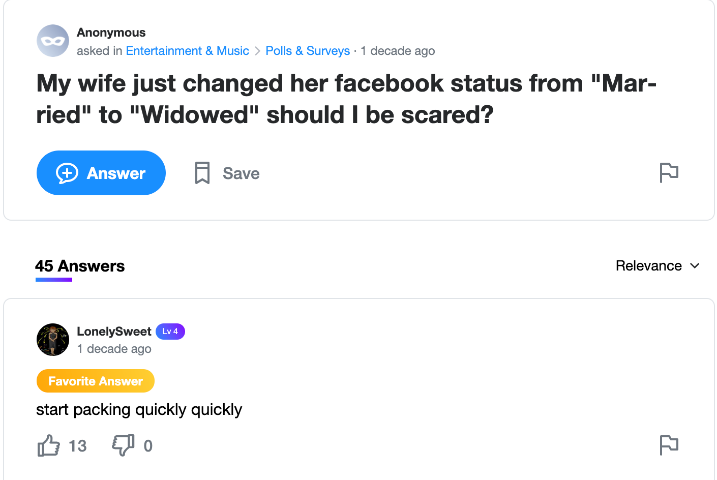 """Screengrab of a Yahoo! user asking """"My wife just changed her facebook status from 'Married' to Widowed', should I be scared?"""" The favorite answer says, """"start packing quickly""""."""
