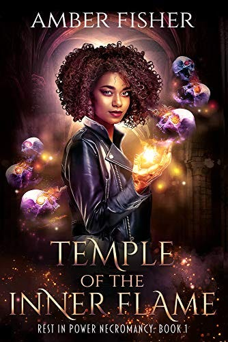 Temple of the Inner Flame (Rest in Power Necromancy Book 1) by [Amber Fisher]