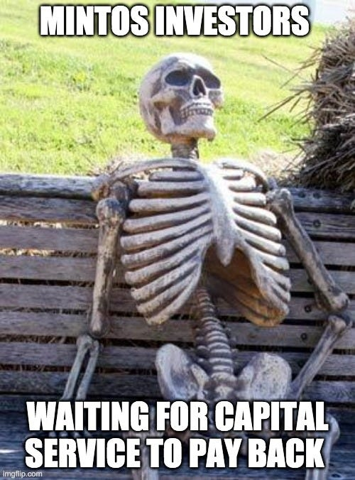 Waiting Skeleton Meme |  MINTOS INVESTORS; WAITING FOR CAPITAL SERVICE TO PAY BACK | image tagged in memes,waiting skeleton | made w/ Imgflip meme maker