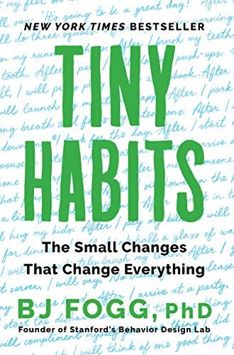Amazon.com: Tiny Habits: The Small Changes That Change Everything eBook:  Fogg, PhD, BJ: Kindle Store