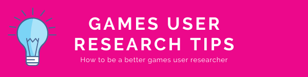 Games User Research Tips