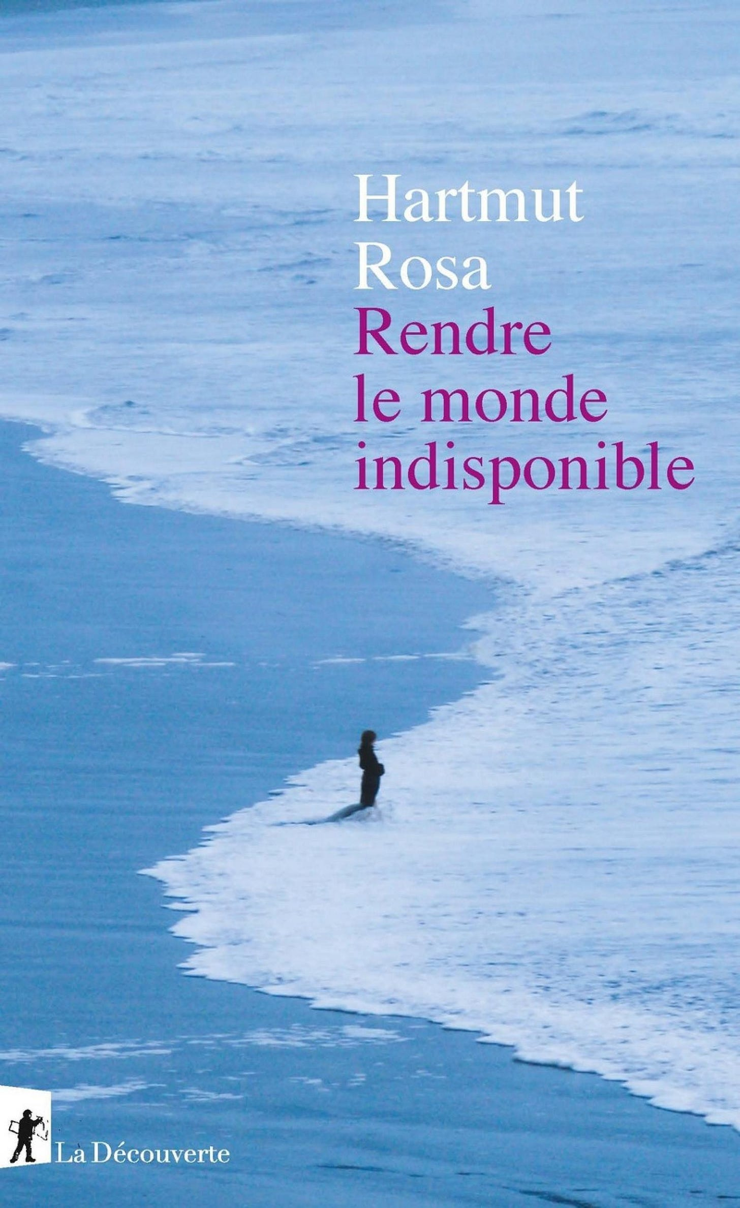 Rendre le monde indisponible de Hartmut Rosa | Revue Esprit
