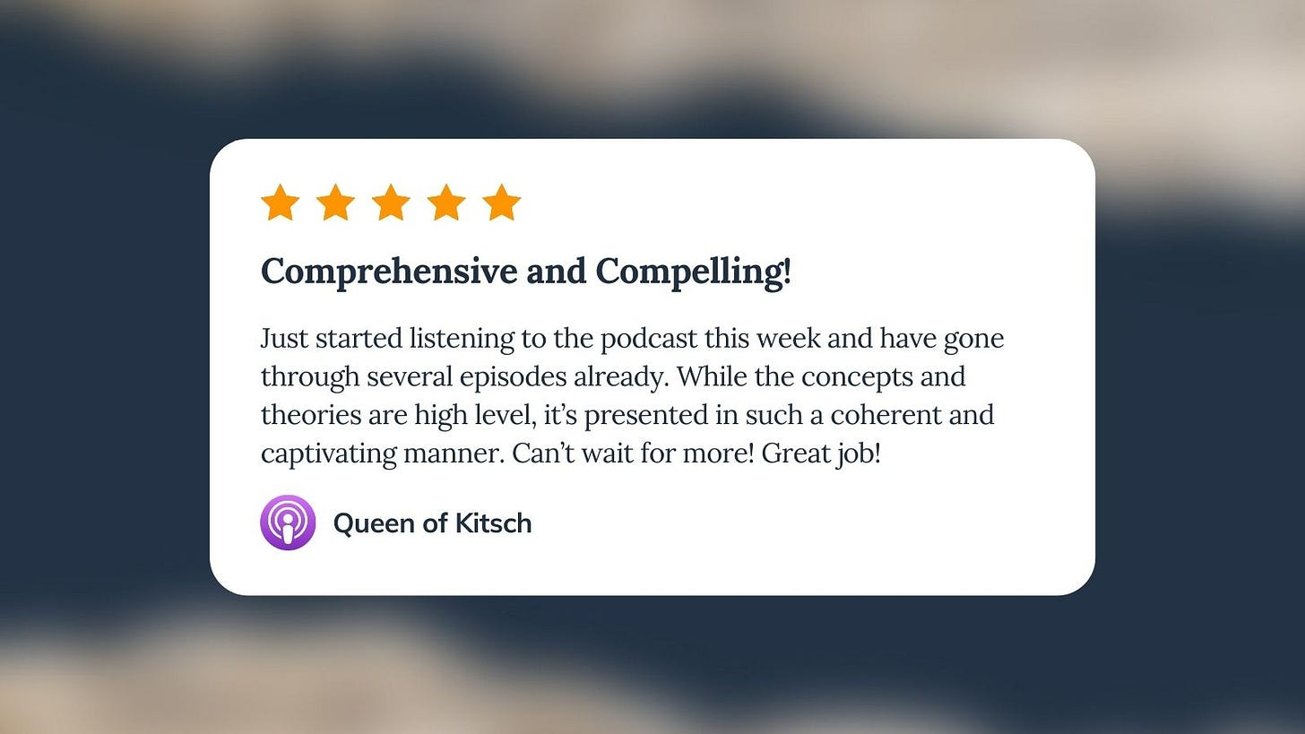 Apple Podcast review for Unf*cking The Republic. Five orange stars with the headline 'Comprehensive and Compelling!' The review says, 'Just started listening to the podcast this week and have gone through several episodes already. While the concepts and theories are high level, it's presented in such a coherent and captivating manner. Can't wait for more! Great job!' Reviewer name is Queen of Kitsch.