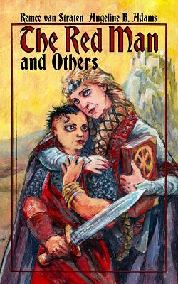 Cover of The Red Man and Others by Remco von Straten and Angeline B. Adams. The cover is illustrated with a picture of a short-haired person holding a sword and a blond woman holding a spellbook, both embracing each other.