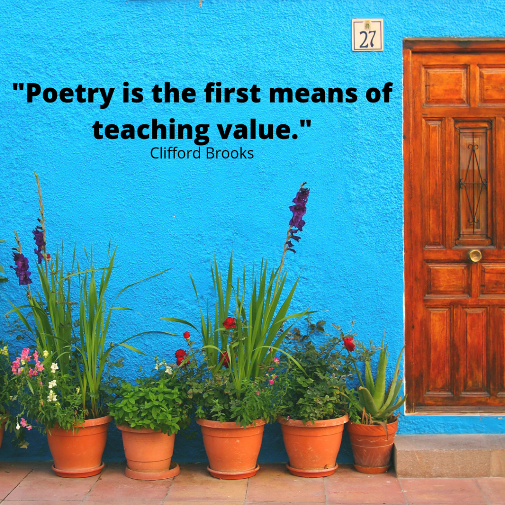 """Clifford Brooks quote: """"Poetry is the first means of teaching value."""""""