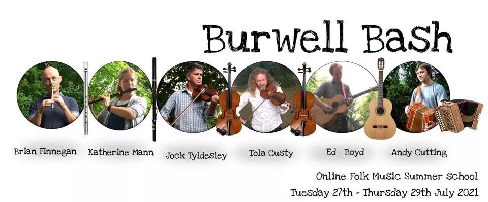 """May be an image of 3 people, people playing musical instruments, guitar and text that says """"Burwell Bash 中 Brian Finnegan Katherine Mann Jock Tyldesley Tola Custy Ed Boyd Andy Cutting Online Folk Music Summer school Tuesday 27th- Thursday 29th July 2021"""""""
