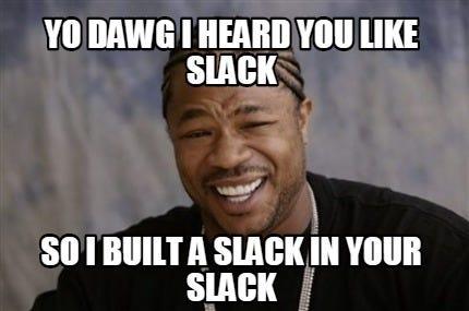 Image result for slack meme