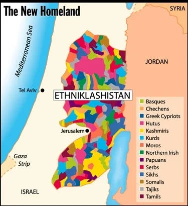 A map of what The Onion calls Ethniklashistan, in the West Bank, containing all the displaced peoples.