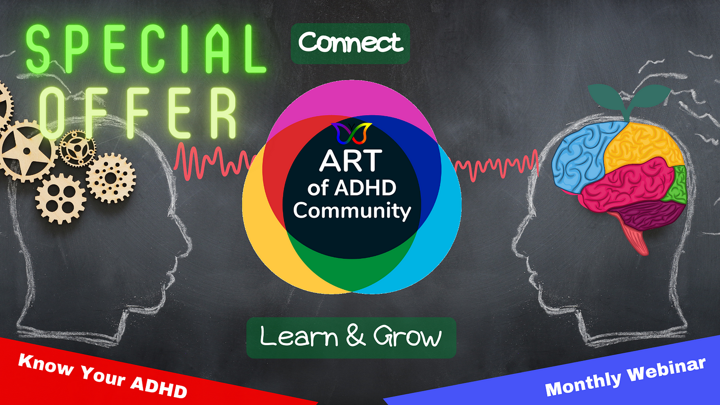 """TEXT: Connect, Learn, & Grow in the ART of ADHD Community; Know Your ADHD Monthly Webinars. IMAGE: The background is a chalkboard, with no border. On either side of the image, chalk outlines of human heads face each other. Gears are in the place of a brain on the left. A brain (each section a different color) on the right. A plant is sprouting out of the brain on the right. ART of ADHD Community Logo in the center. Red spiky lines (as if from an EEG) connect to each of the """"brains""""."""