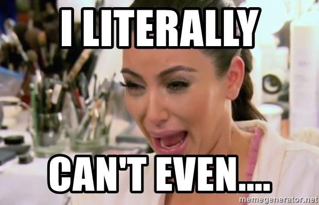 I literally can't even.... - Kim Kardashian Crying   Meme Generator