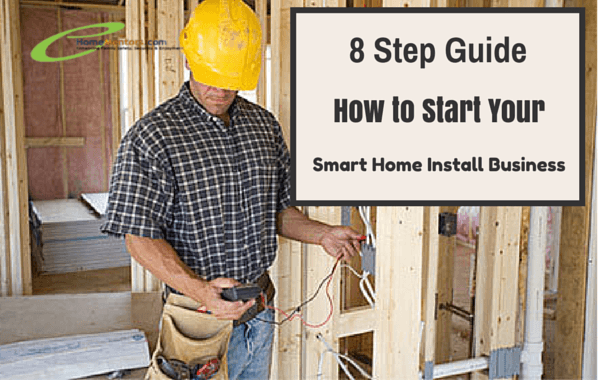 8 Step guide smart home install business