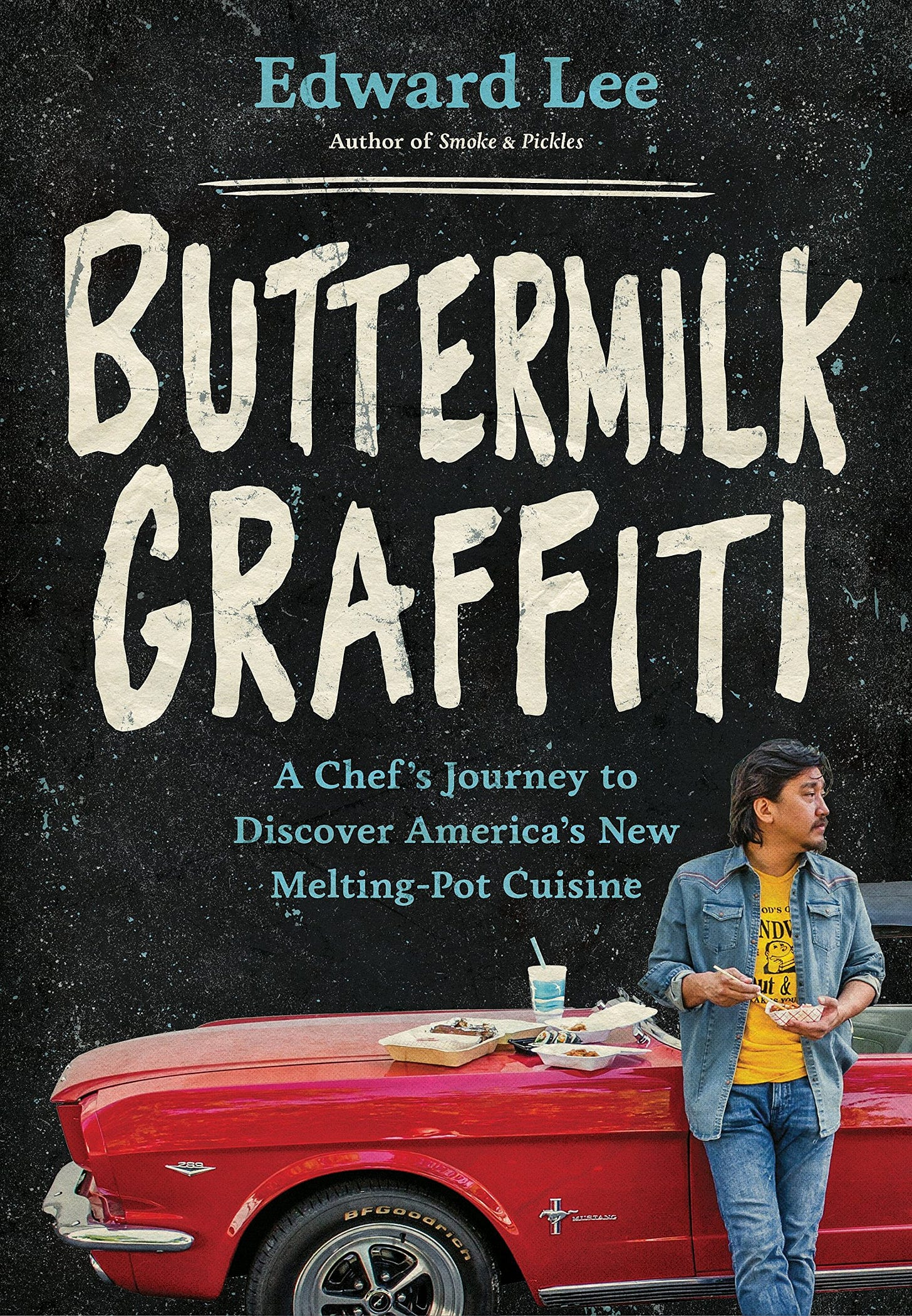 Buttermilk Graffiti: A Chef's Journey to Discover America's New ...