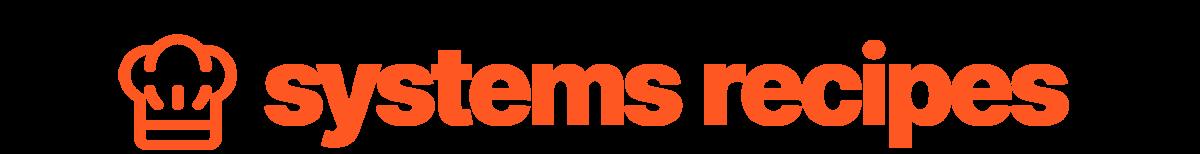 Systems Recipes