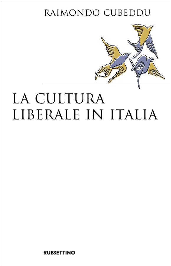 La cultura liberale in Italia – Rubbettino editore