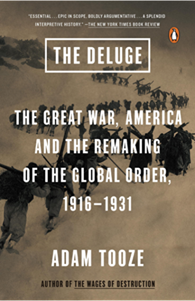 The Deluge: The Great War, America and the Remaking of the Global Order,  1916-1931 - Kindle edition by Tooze, Adam. Politics & Social Sciences  Kindle eBooks @ Amazon.com.