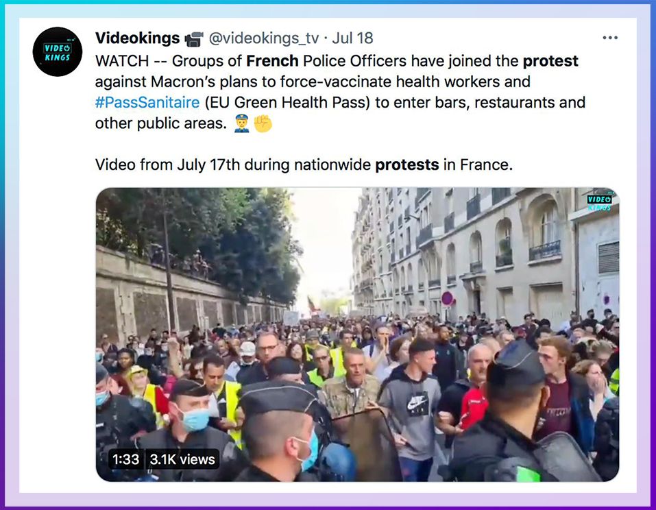 Image: Tweet of Protests in France. Color: Blue. Direction: Left to Right. C. WATCH -- Groups of French Police Officers have joined the protest against Macron's plans to force-vaccinate health workers and #PassSanitaire (EU Green Health Pass) to enter bars, restaurants and other public areas. Video from July 17th during nationwide protests in Europe.