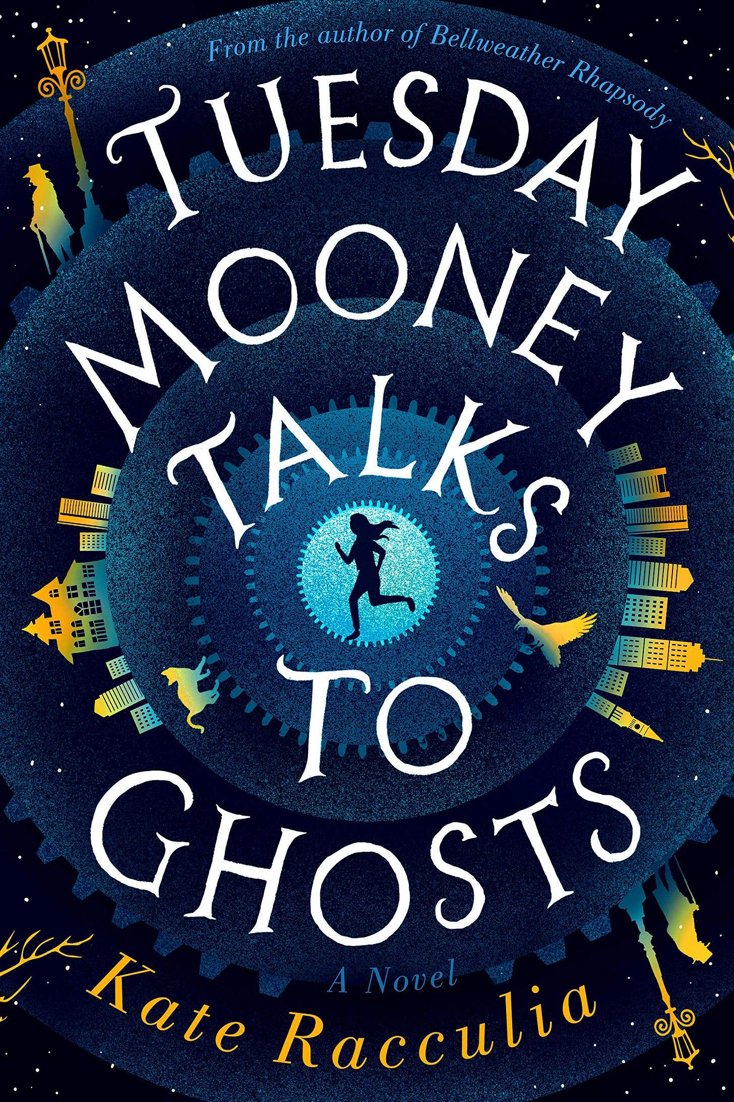Amazon.com: Tuesday Mooney Talks to Ghosts: 9780358023937: Racculia, Kate:  Books