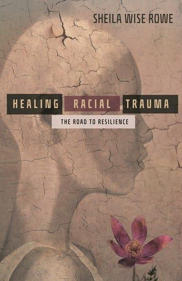 "Book cover of ""Healing Racial Trauma"""
