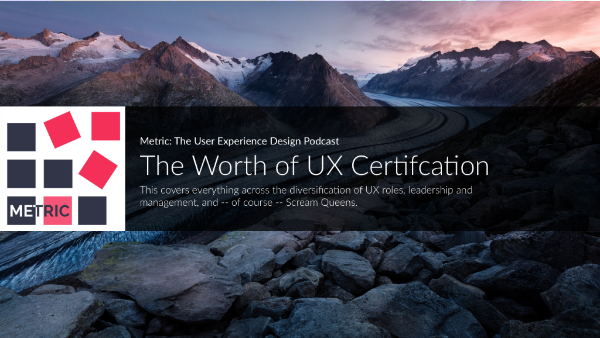 The Worth of UX Certification