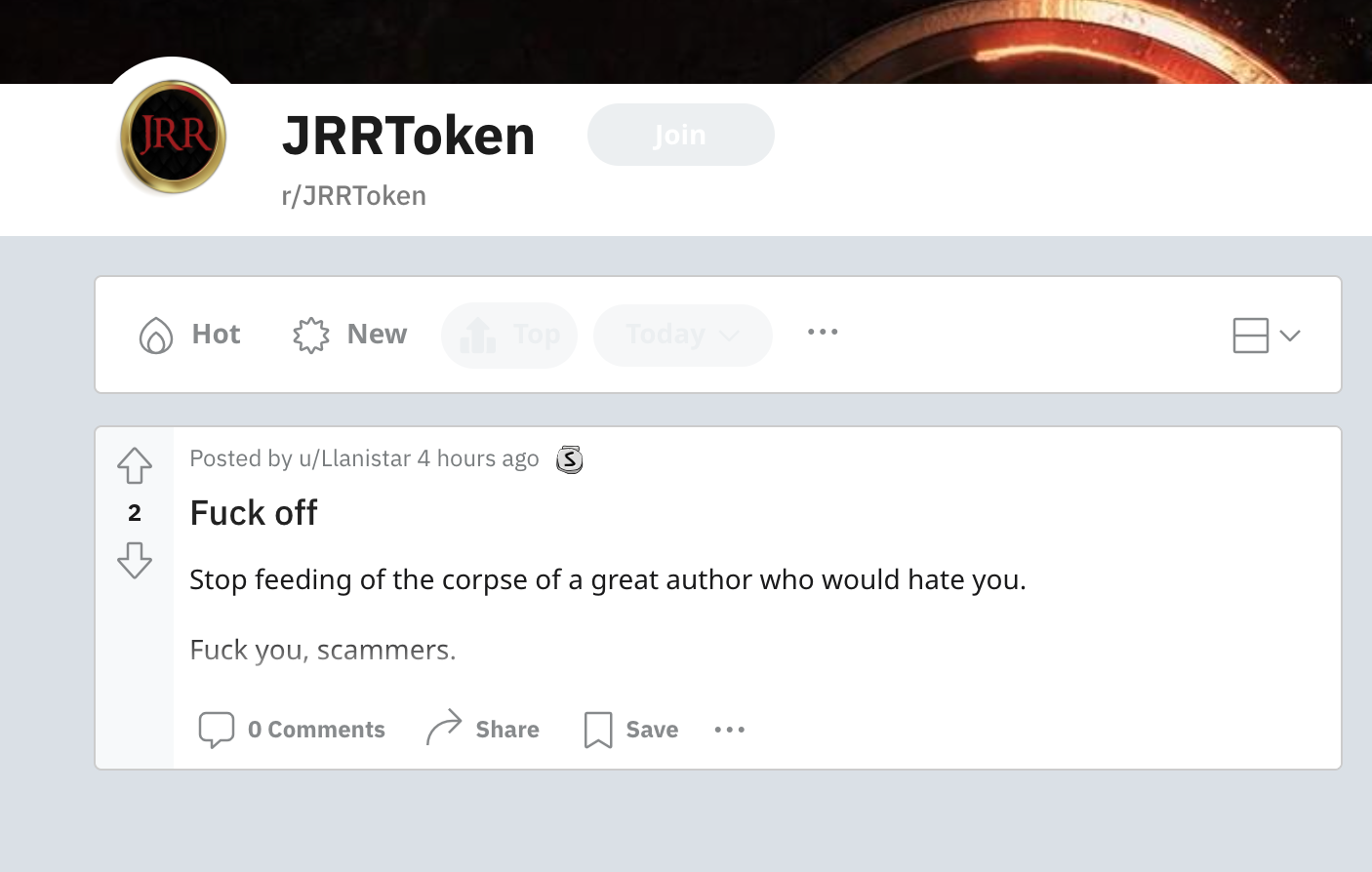 """Screenshot of r/JRRToken with only one post, reading: """"Fuck off. Stop feeding of [sic] the corpse of a great author who would hate you. Fuck you, scammers."""""""