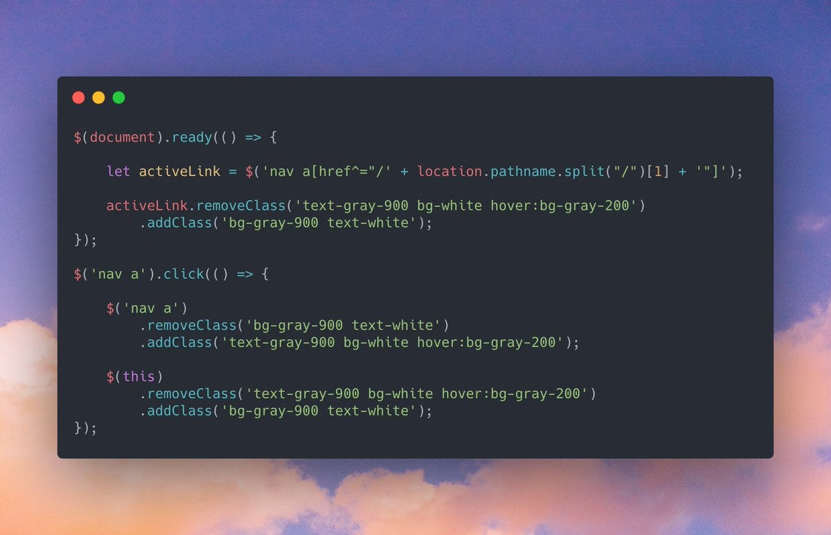 """Screenshot of JavaScript and jQuery code. On document ready, find the active link with nav a[href^=""""/' + location.pathname.split(""""/"""")[1]. Then, remove Tailwind classes associated with inactive links, add ones for active links, and continue. Do the same this when a nav link is clicked."""