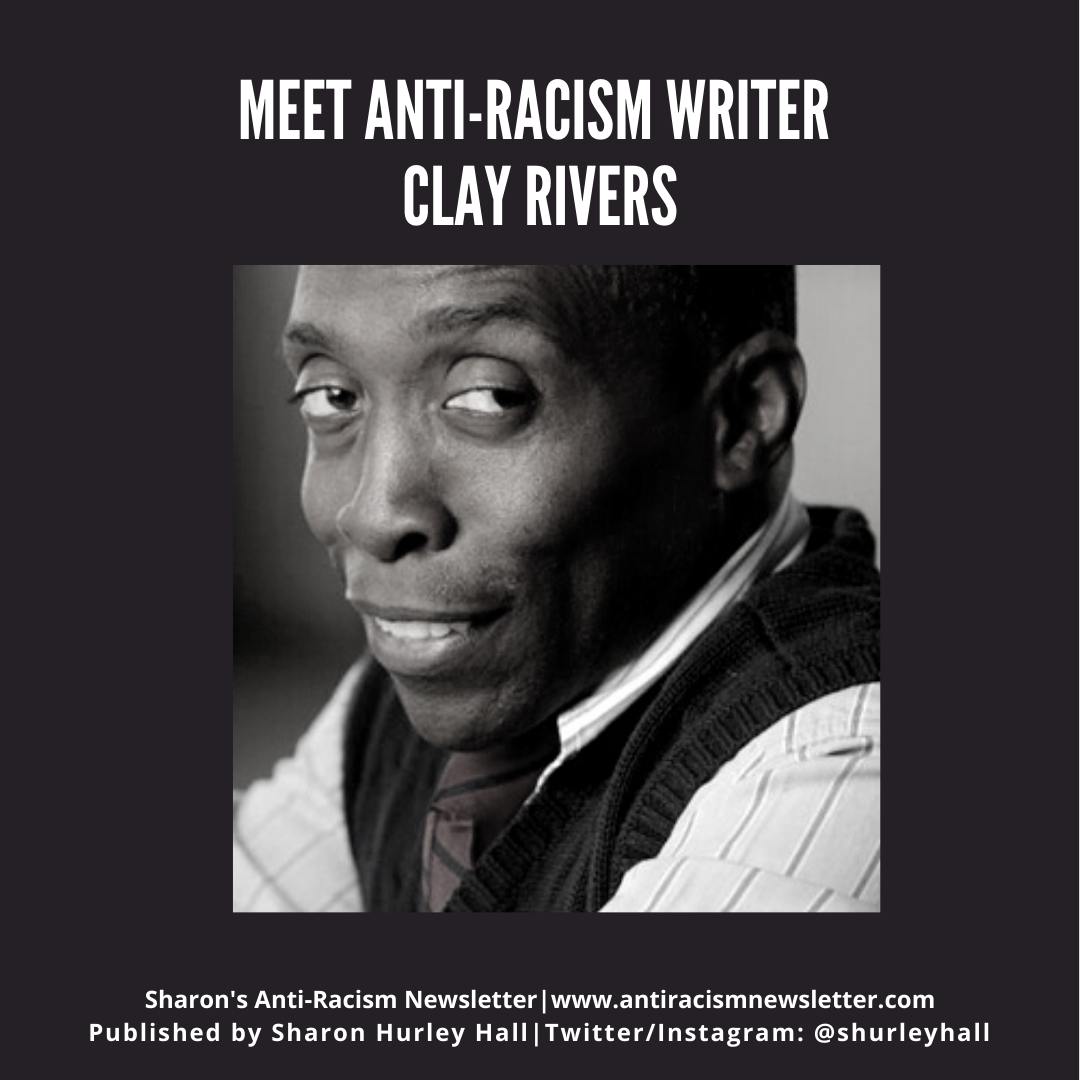 Anti-Racism Writer Clay Rivers