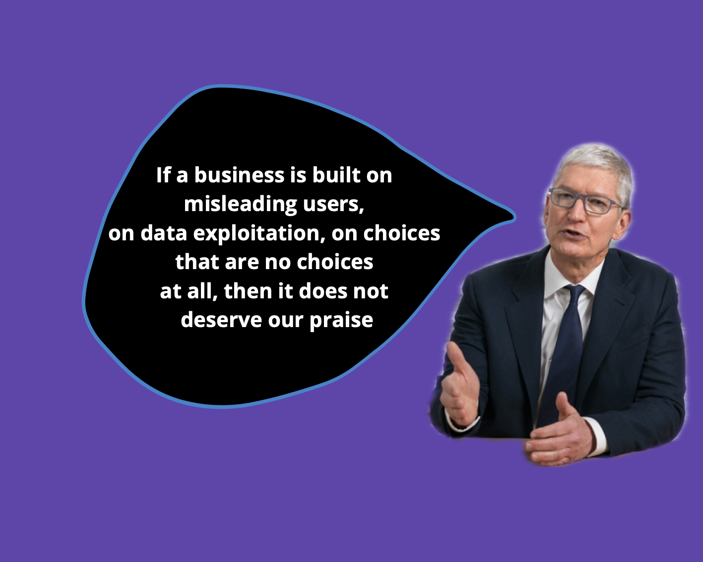 Tim Cook takes a jibe at Facebook's business model.