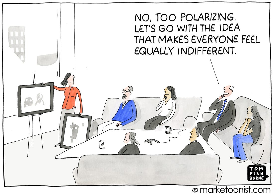 "Cartoon with group sitting around mockups and one person saying ""no, too polarizing. Let's go with the idea that makes everyone equally indifferent."""