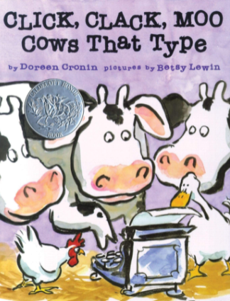Cover of Click, Clack Moo, Cows that Type by Doreen Cronin, pictures by Betsy Lewin. The background of the cover is lavender and depicts three illustrated black and white cows, a white duck and a white chicken crowded around a typewriter in a barn.