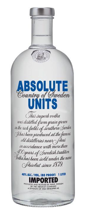 Absolute Units in an Absolut Vodka bottle.
