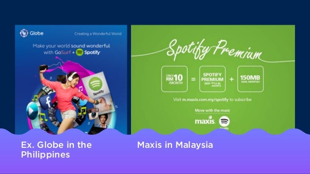 Ex. Globe in the Philippines Maxis in Malaysia