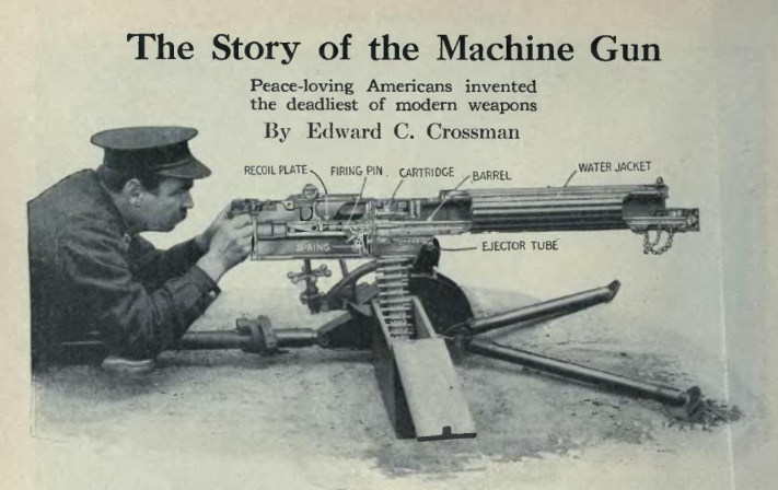The Story of the Machine Gun: Peace-loving Americans invented the deadliest of modern weapons
