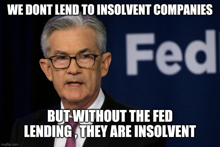 WE DONT LEND TO INSOLVENT COMPANIES; BUT WITHOUT THE FED LENDING , THEY ARE INSOLVENT | image tagged in powell,federal reserve,corruption,criminals,stocks,stock market | made w/ Imgflip meme maker