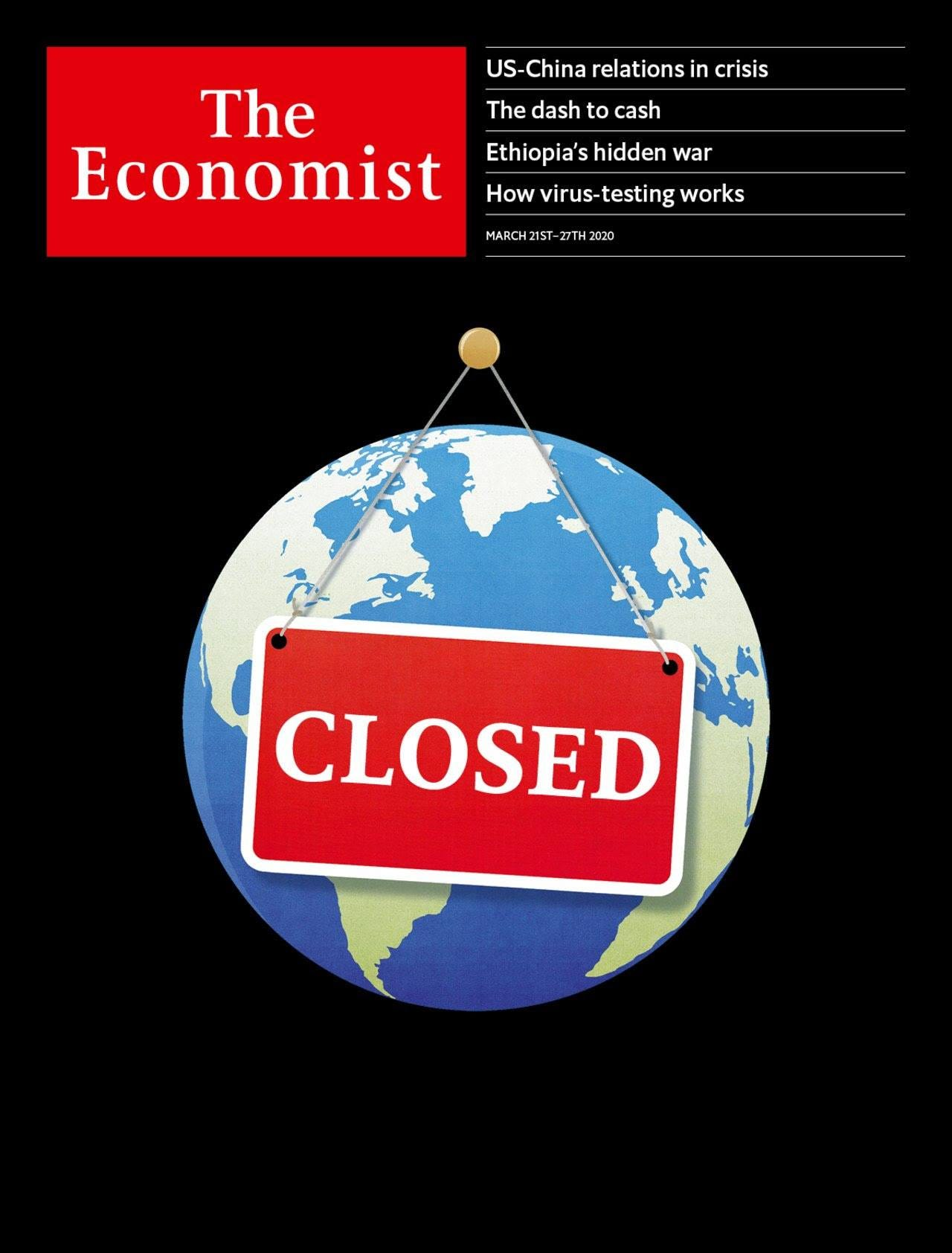 May be an image of text that says 'US- China relations The dash to cash crisis The Economist Ethiopia's hidden war How virus-testing works MARCH 27TH2020 CLOSED'