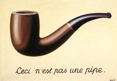 René Magritte's Treachery of Images - Ceci c'est pas une pipe, orThis is not a pipe