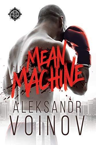 Mean Machine by [Aleksandr Voinov]