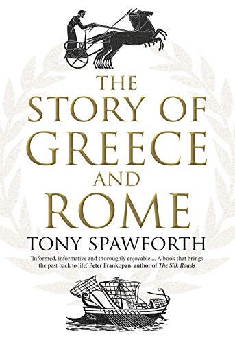 The Story of Greece and Rome by [Tony Spawforth]