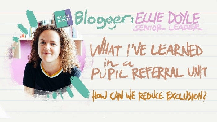 What I've learned from working in a Pupil Referral Unit