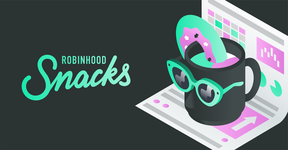 Robinhood Acquires MarketSnacks to Bring You Financial News — Under the Hood