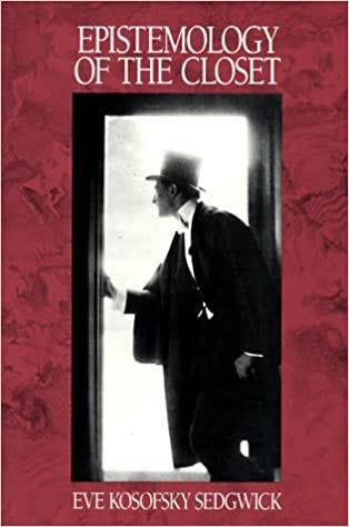 Epistemology of the Closet: Sedgwick, Eve Kosofsky: 9780520078741: Books -  Amazon.ca