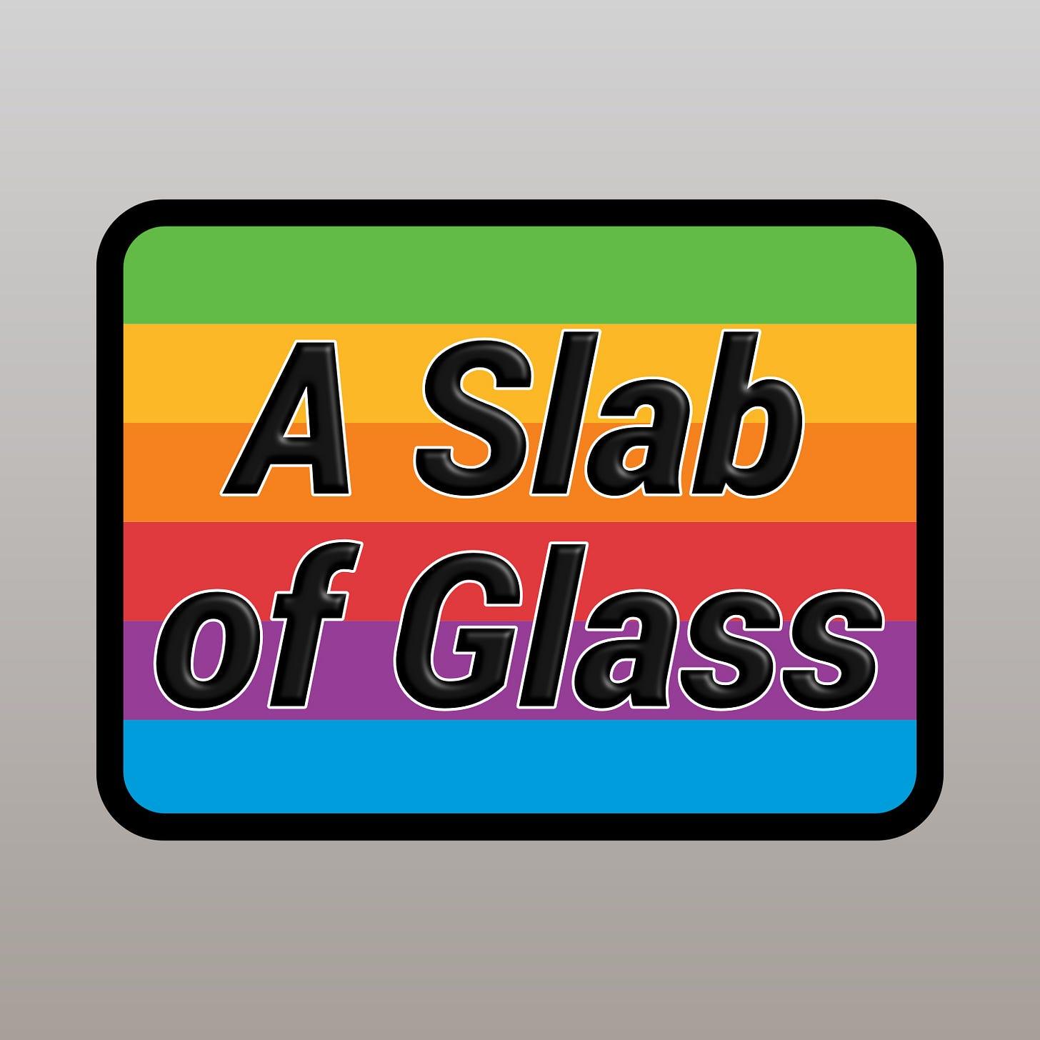 A Slab of Glass podcast artwork