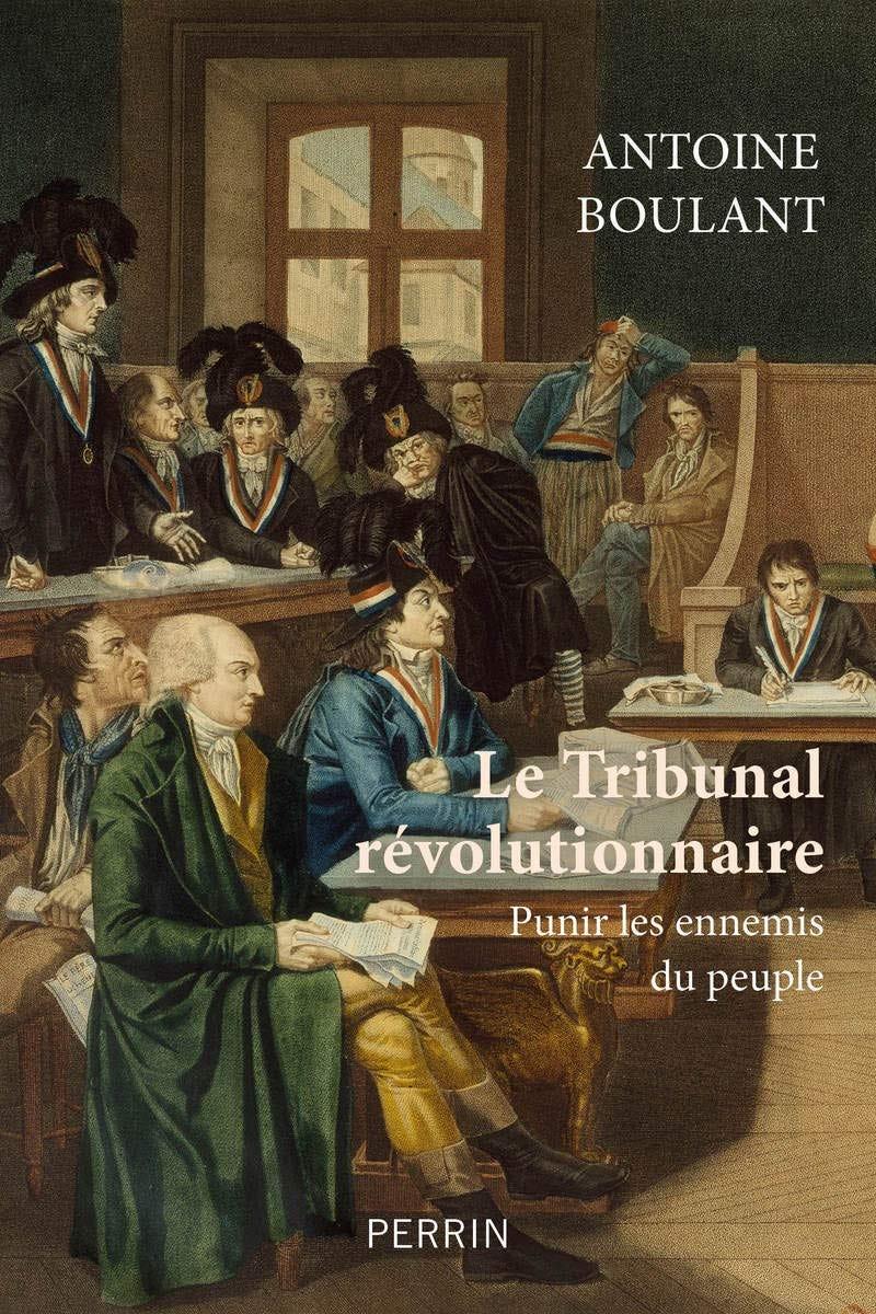 Amazon.it: Le tribunal révolutionnaire : Punir les ennemis du peuple -  Boulant, Antoine - Libri in altre lingue