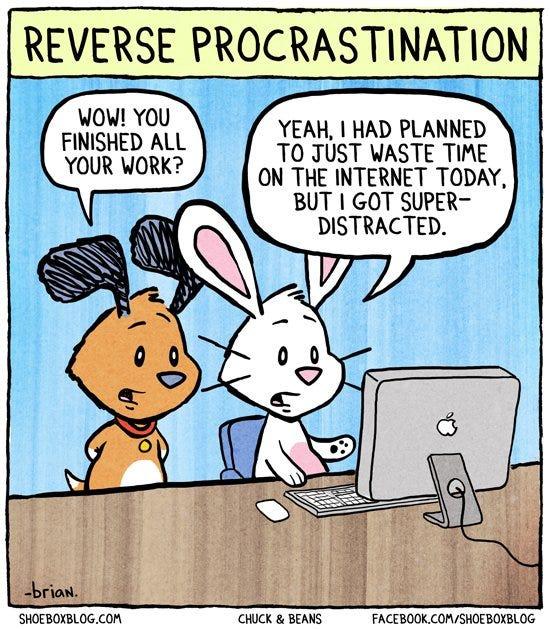 """Reverse procrastination"" [Comic] | dotTech"