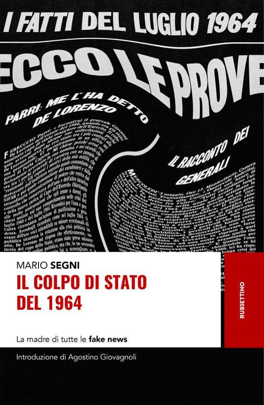 Il colpo di Stato del 1964. La madre di tutte le fake news - Mario Segni - copertina