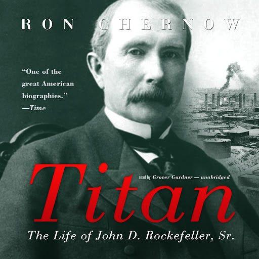Titan: The Life of John D. Rockefeller, Sr. โดย Ron Chernow ...