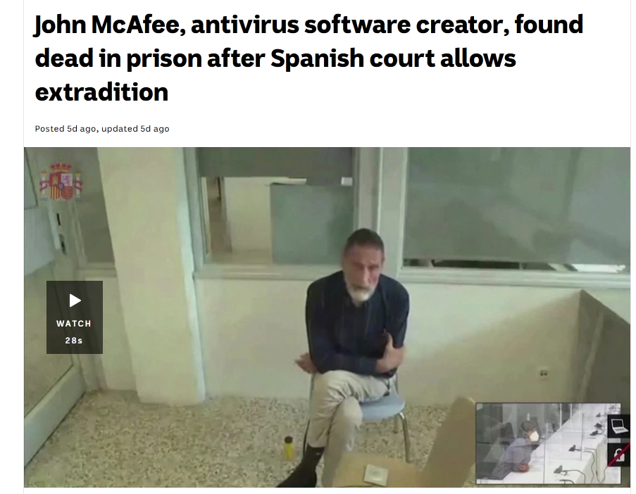 """Screenshot of a news article. """"John McAfee, antivirus software creator, found dead in prison after Spanish court allows extradition"""""""