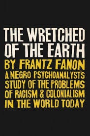 The Wretched of the Earth by Frantz Fanon, Paperback | Barnes & Noble®