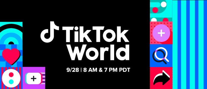 TikTok Announces 'TikTok World' Showcase Event for September 28th – iDea  HUNTR