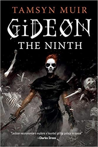 Cover of Gideon the Ninth—The character Gideon is in the centre of the image, holding a sword & surrounded by floating bones.